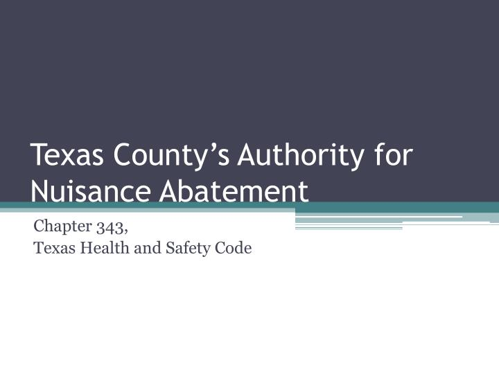 Texas county s authority for nuisance abatement
