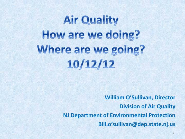 air quality how are we doing where are we going 10 12 12 n.