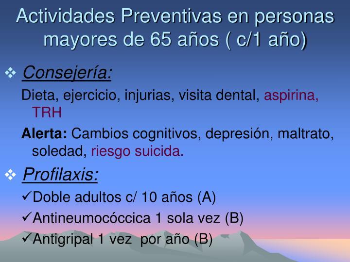 Actividades Preventivas en personas mayores de 65 años ( c/1 año)
