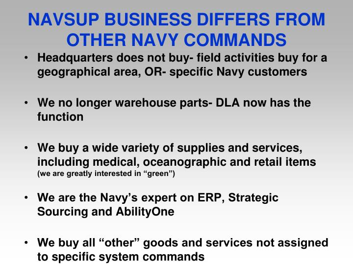 NAVSUP BUSINESS DIFFERS FROM OTHER NAVY COMMANDS
