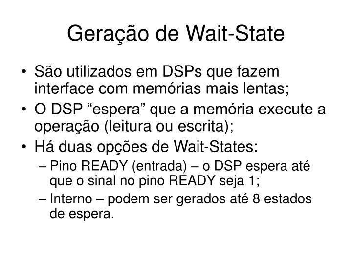 Geração de Wait-State