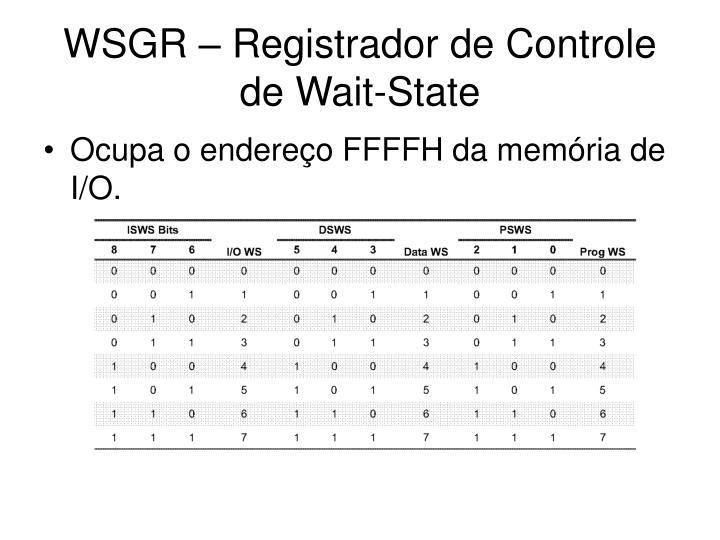 WSGR – Registrador de Controle de Wait-State