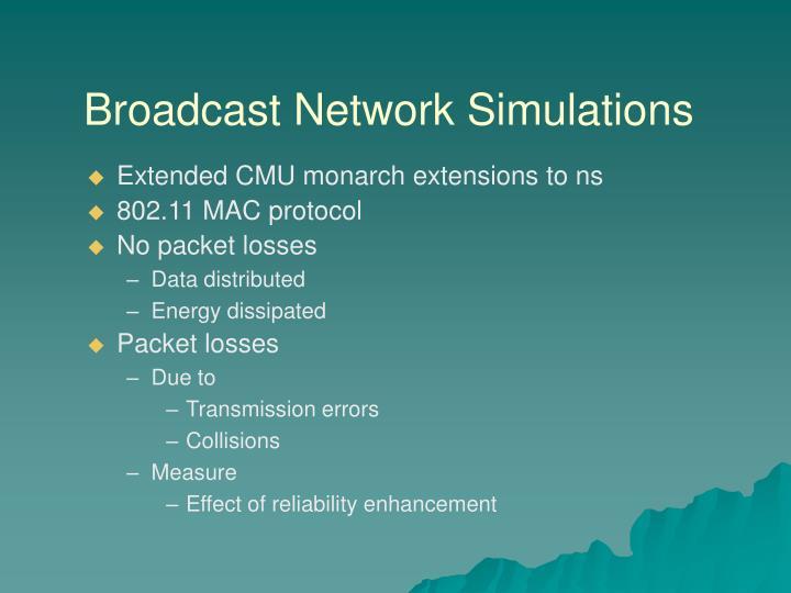 Broadcast Network Simulations