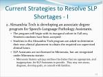 current strategies to resolve slp shortages i
