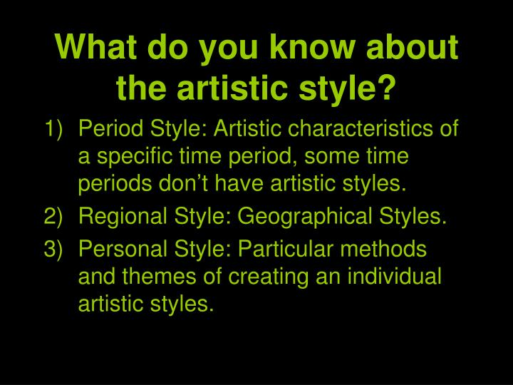 What do you know about the artistic style?