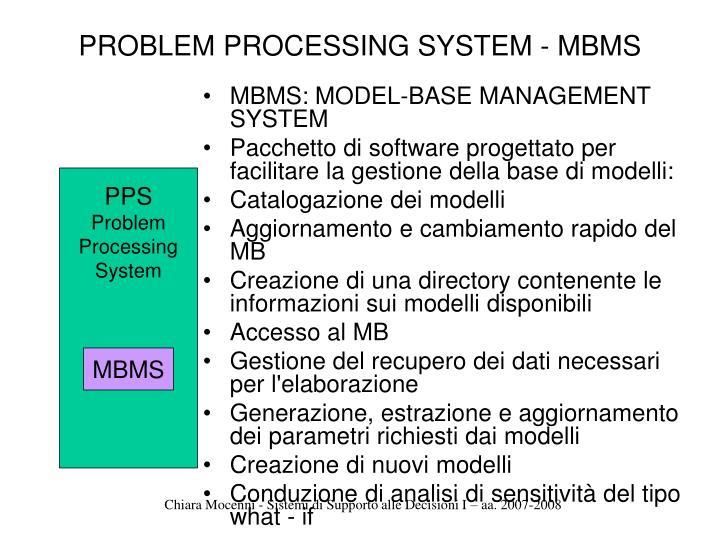 PROBLEM PROCESSING SYSTEM - MBMS