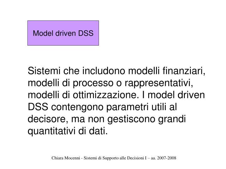 Model driven DSS
