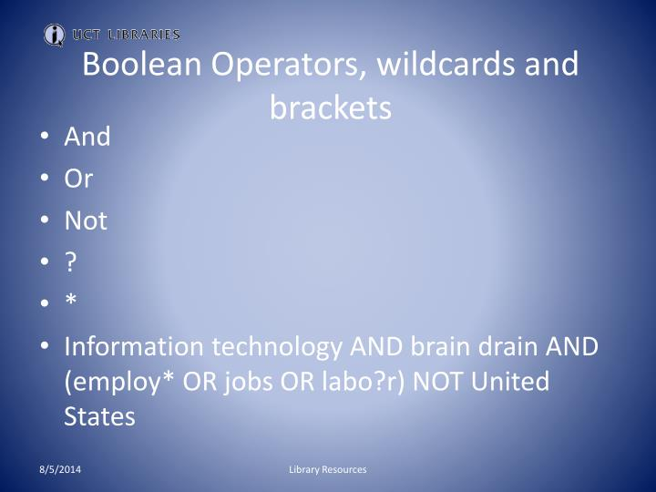 Boolean Operators, wildcards and brackets
