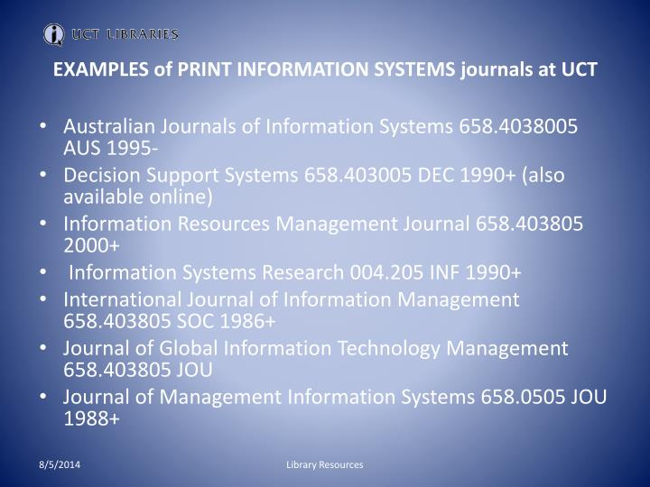 EXAMPLES of PRINT INFORMATION SYSTEMS journals at UCT