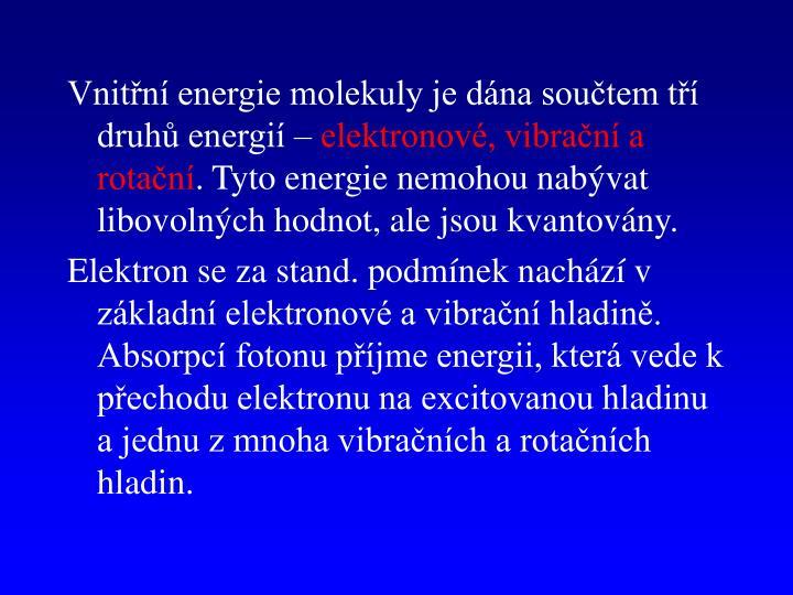 Vnitřní energie molekuly je dána součtem tří druhů energií –