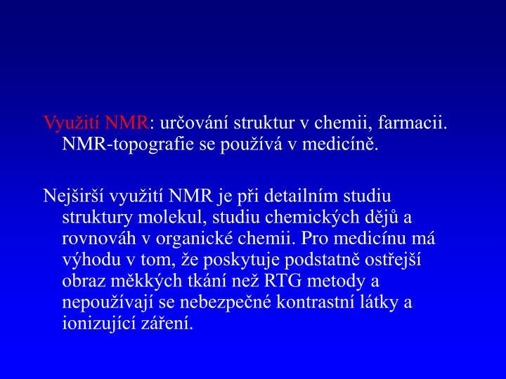 Využití NMR