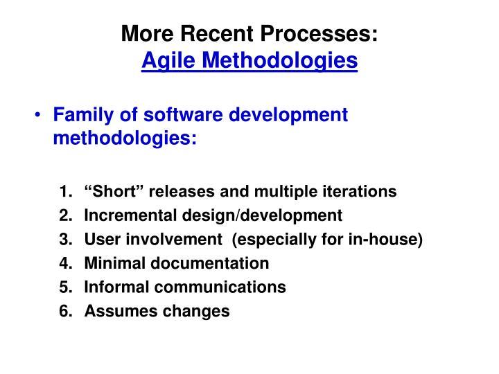 More recent processes agile methodologies
