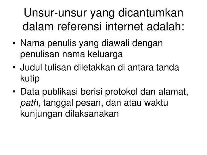 Unsur-unsur yang dicantumkan dalam referensi internet adalah: