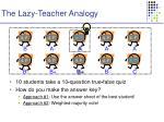 the lazy teacher analogy