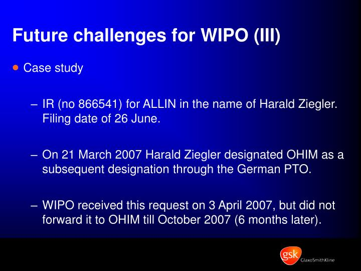 Future challenges for WIPO (III)
