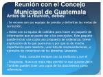 reuni n con el concejo municipal de guatemala
