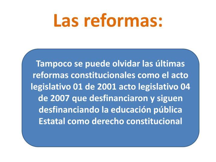 Las reformas: