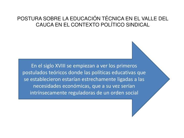 POSTURA SOBRE LA EDUCACIÓN TÉCNICA EN EL VALLE DEL CAUCA EN EL CONTEXTO POLÍTICO SINDICAL
