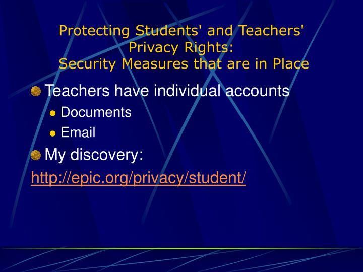 Protecting Students' and Teachers' Privacy Rights: