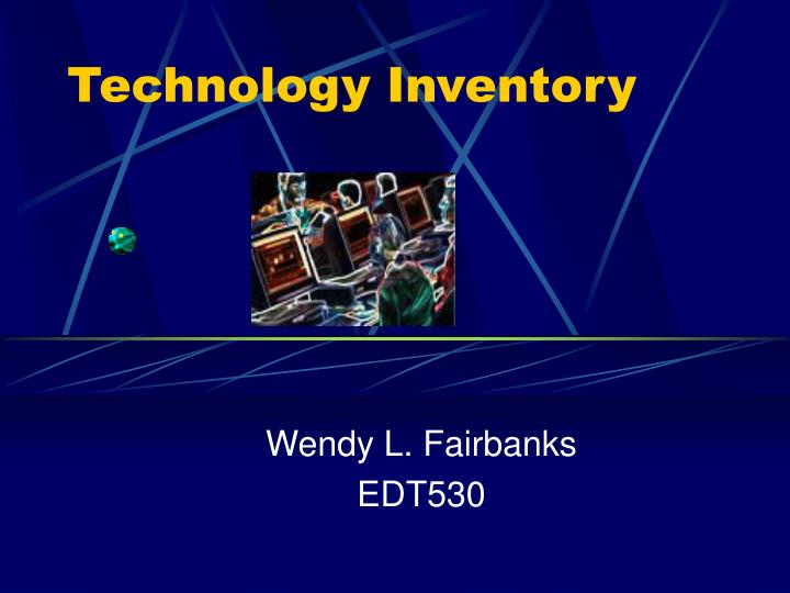 Technology inventory