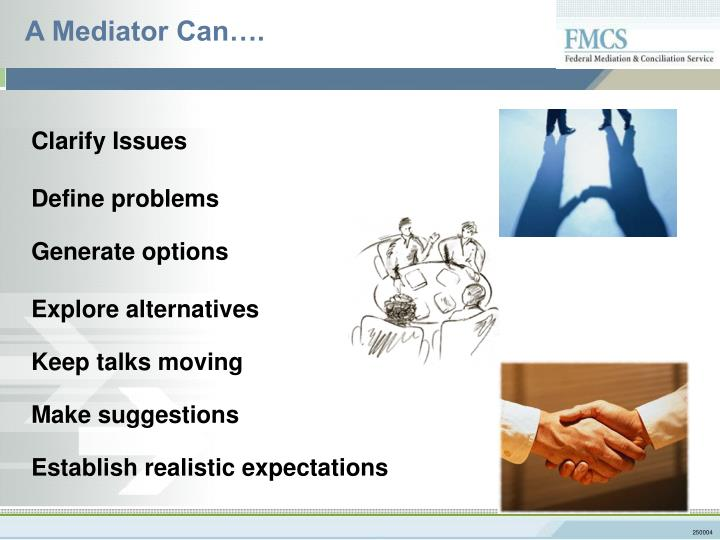 A Mediator Can….