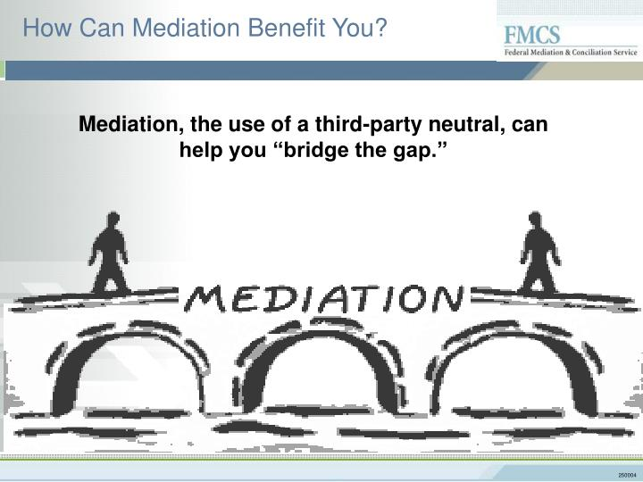 How Can Mediation Benefit You?
