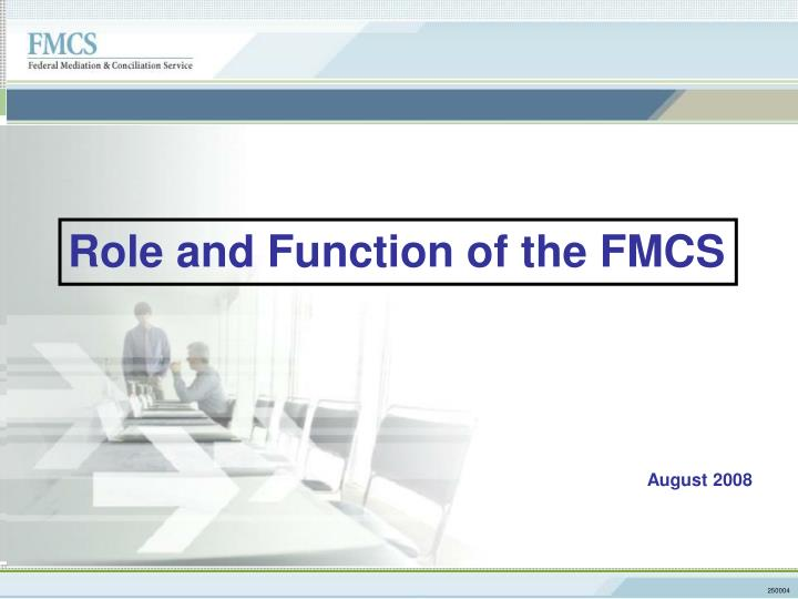 Role and Function of the FMCS