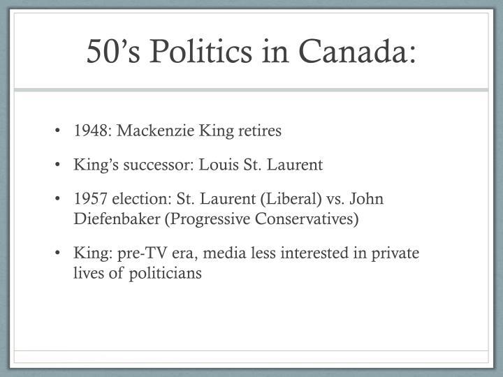 50's Politics in Canada: