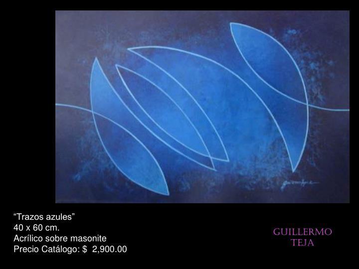 """""""Trazos azules""""                                            40 x 60 cm.                                        Acrílico sobre masonite                       Precio Catálogo: $  2,900.00"""