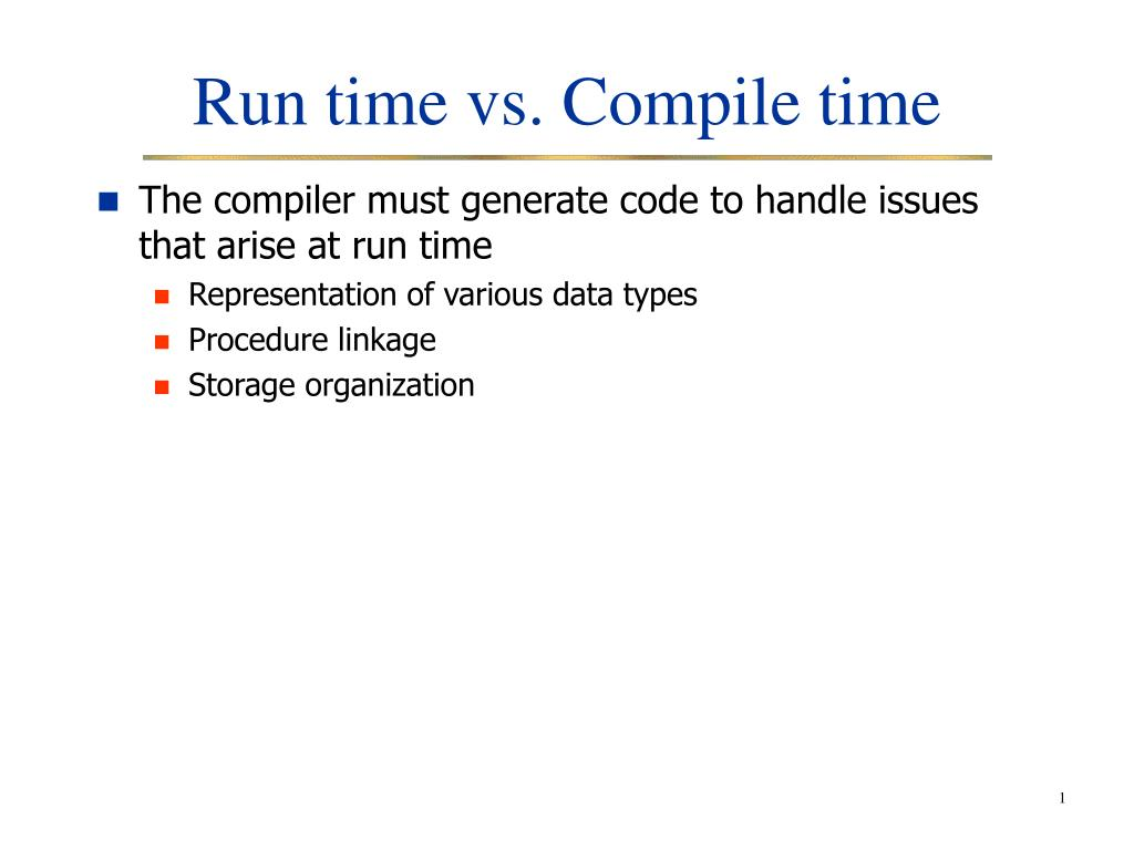 Ppt Run Time Vs Compile Time Powerpoint Presentation Free Download Id 2895866