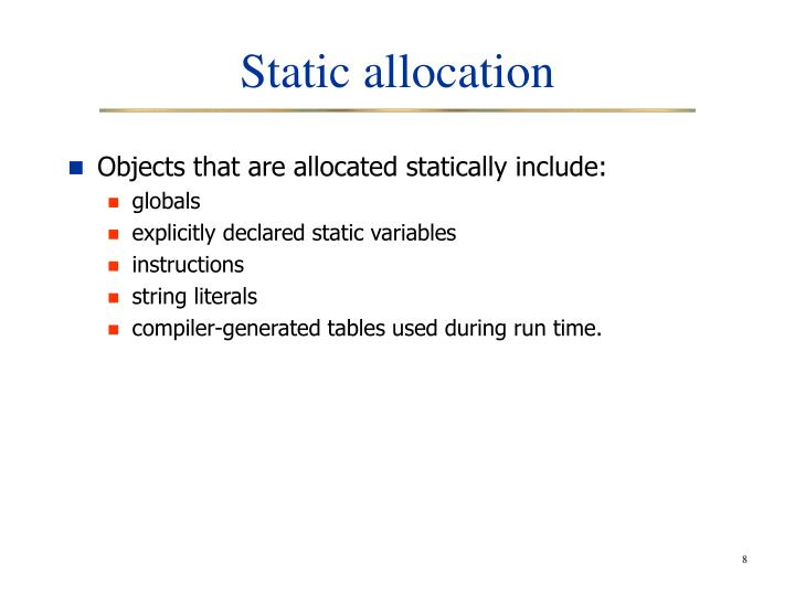Static allocation