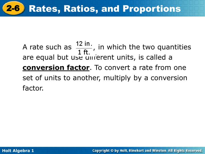A rate such as           in which the two quantities are equal but use different units, is called a