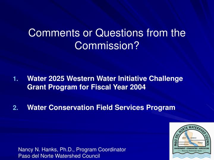 Comments or Questions from the Commission?