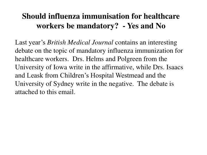 Should influenza immunisation for healthcare workers be mandatory?  - Yes and No