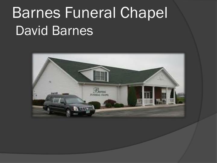 Barnes funeral chapel david barnes