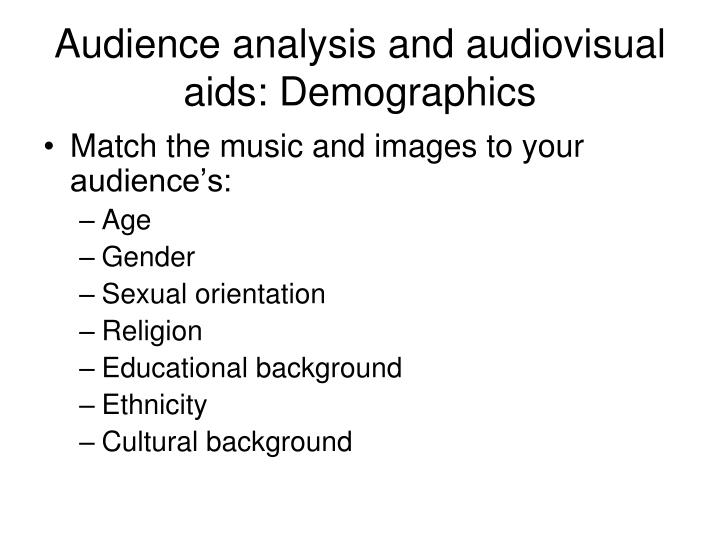 Audience analysis and audiovisual aids: Demographics