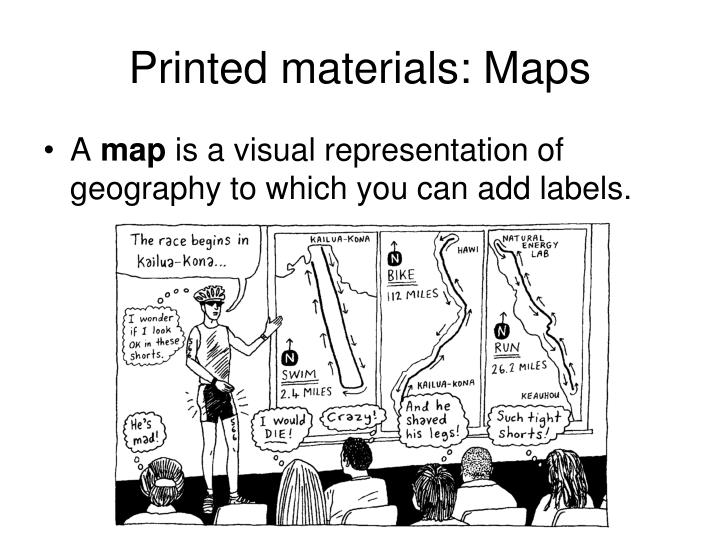 Printed materials: Maps