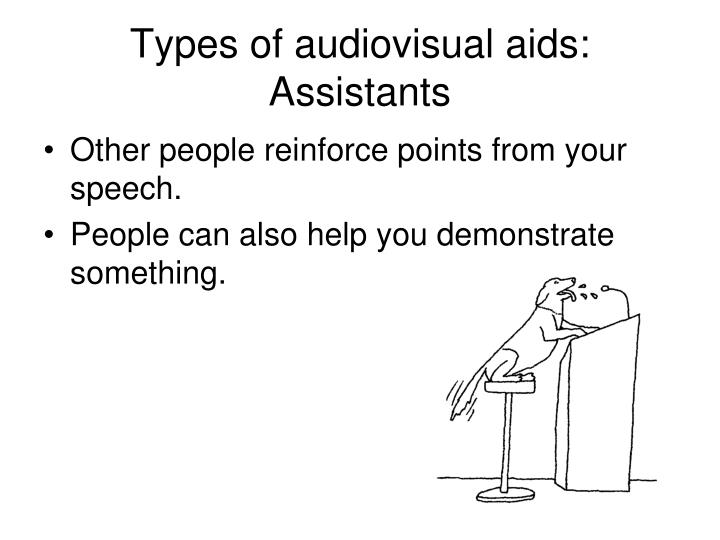 Types of audiovisual aids: Assistants