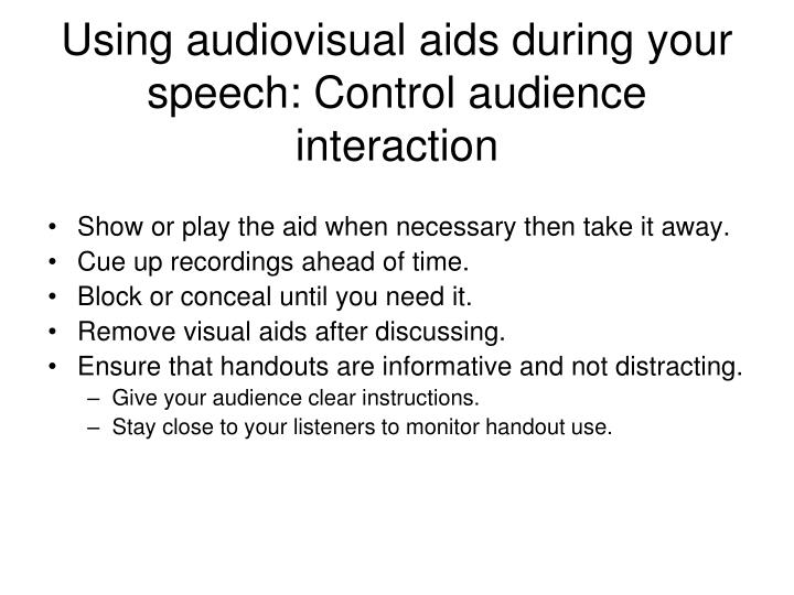 Using audiovisual aids during your speech: Control audience interaction