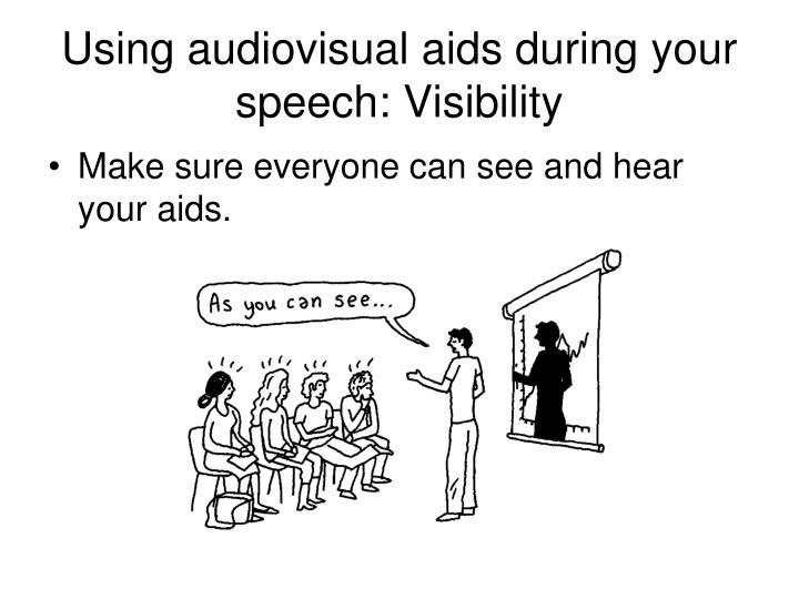 Using audiovisual aids during your speech: Visibility