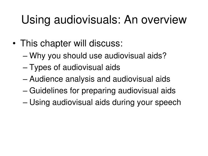Using audiovisuals an overview