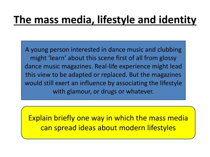 The mass media, lifestyle and identity