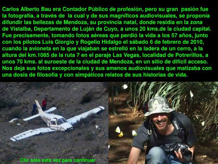 Carlos Alberto Bau era Contador Público de profesión, pero su gran  pasión fue