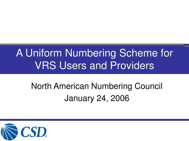 a uniform numbering scheme for vrs users and providers n.