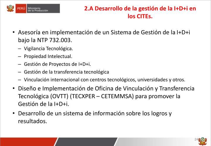 2.A Desarrollo de la gestión de la I+D+i en los CITEs.