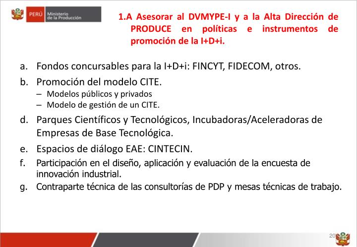 1.A Asesorar al DVMYPE-I y a la Alta Dirección de PRODUCE en políticas e instrumentos de promoción de la I+D+i.