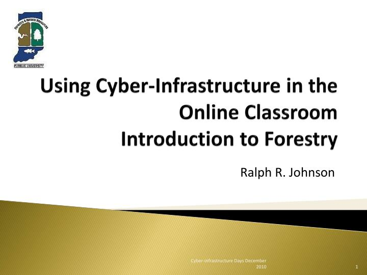 using cyber infrastructure in the online classroom introduction to forestry n.