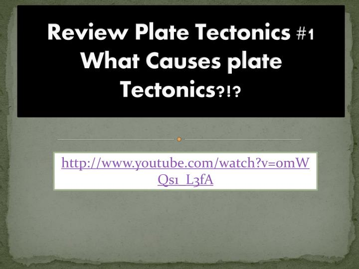 Review Plate Tectonics #1