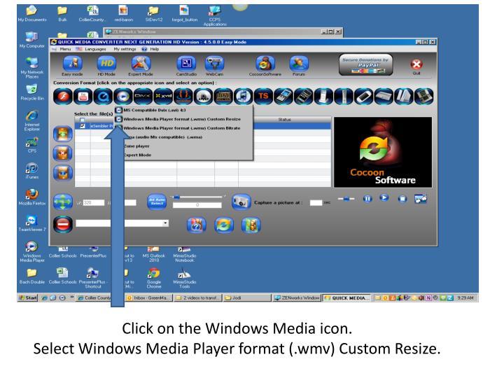 Click on the Windows Media icon.