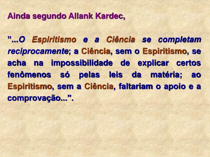 Ainda segundo Allank Kardec,